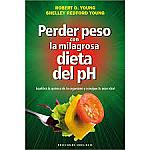 PEDER PESO CON LA MILAGROSA DIETA DEL PH  ALKALINE CARE