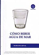 CÓMO BEBER AGUA DE MAR LIBRO MARIANO ARNAL